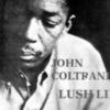 John Coltrane「Lush Life」